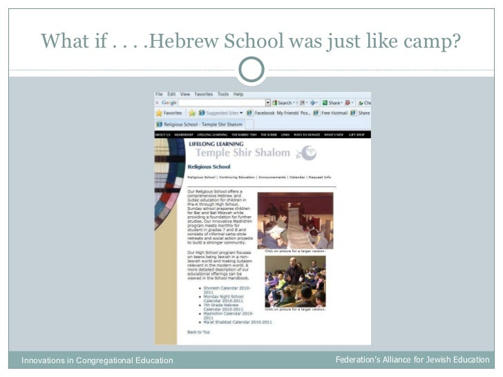 What if . . . .Hebrew School was just like camp? Innovations in Congregational Education  Federation's Alliance for Jewish...