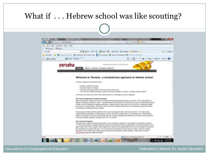 <ul><li>What if  . . . Hebrew school was like scouting? </li></ul>Innovations in Congregational Education  Federation's Al...