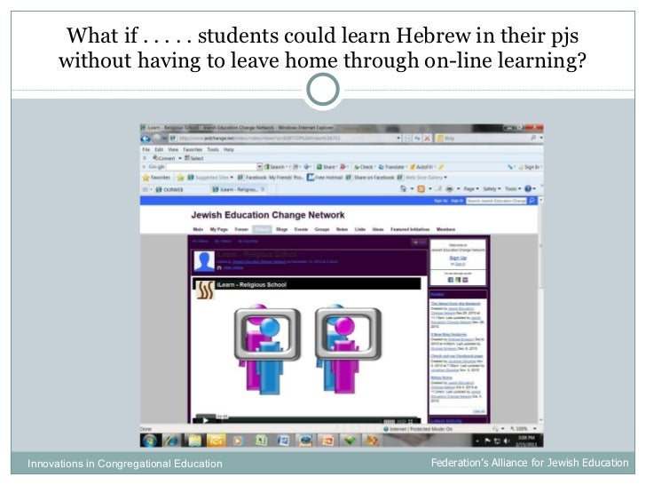 What if . . . . . students could learn Hebrew in their pjs without having to leave home through on-line learning? Innovati...