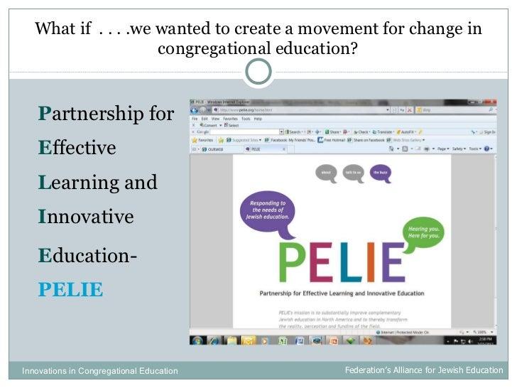 <ul><li>P artnership for  E ffective  L earning and  I nnovative </li></ul><ul><li>E ducation- PELIE </li></ul>What if  . ...