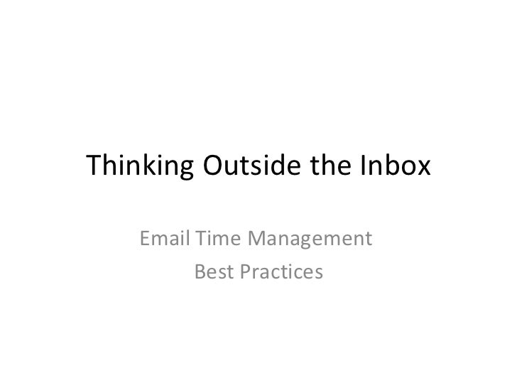 Thinking Outside the Inbox Email Time Management  Best Practices