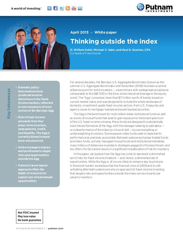 PUTNAM INVESTMENTS|putnam.com For several decades, the Barclays U.S. Aggregate Bond Index (known as the Lehman U.S. Aggr...