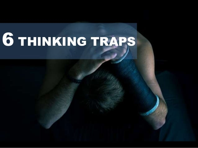 6 THINKING TRAPS