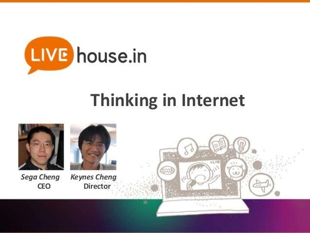 Thinking in Internet Keynes Cheng Director Sega Cheng CEO