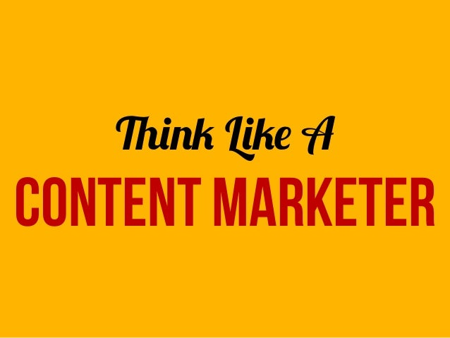 Think Like A Content marketer