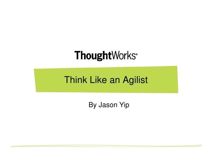 Think Like an Agilist      By Jason Yip