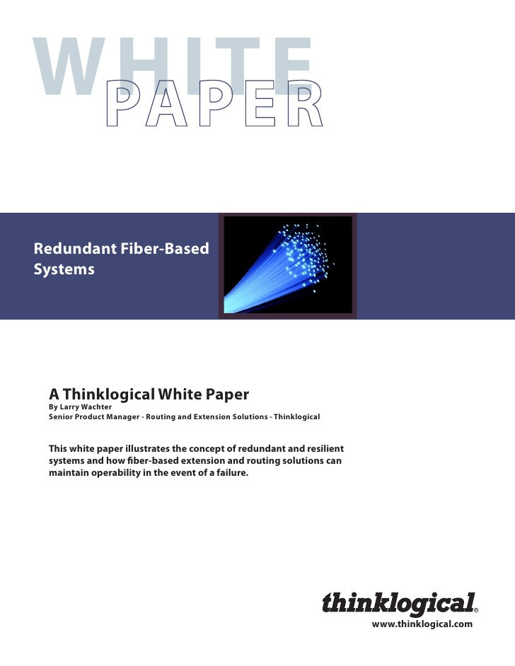 WHITERedundant Fiber-BasedSystems A Thinklogical White Paper By Larry Wachter Senior Product Manager - Routing and Extensi...