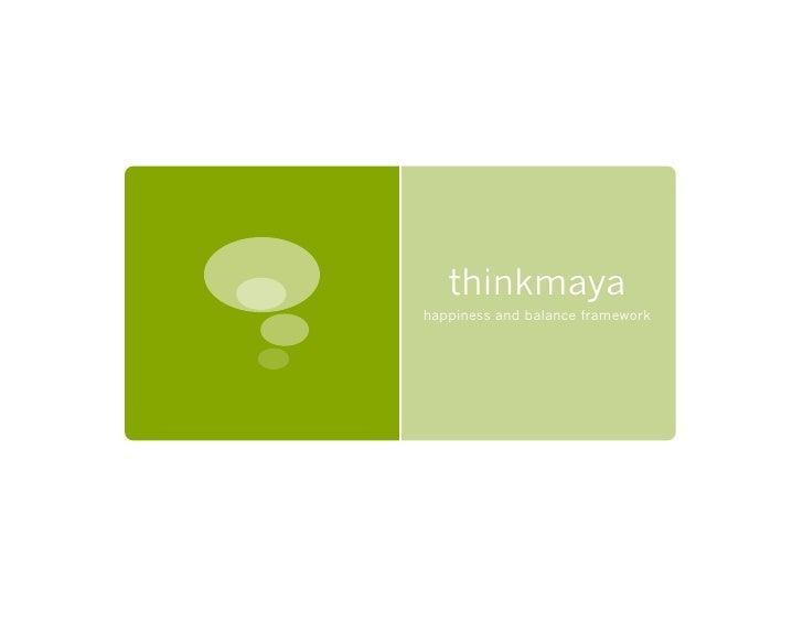 thinkmaya happiness and balance framework