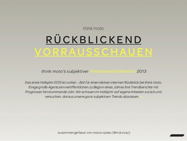 RÜCKBL IC KEND VORRAUSSCH A UEN think moto's subjektiver Trendzwischenbericht 2013 Das erste Halbjahr 2013 ist vorbei – Ze...