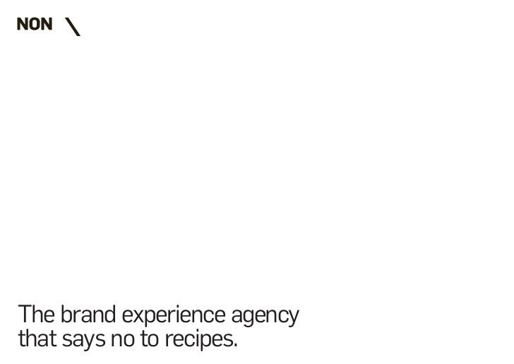 The brand experience agencythat says no to recipes.