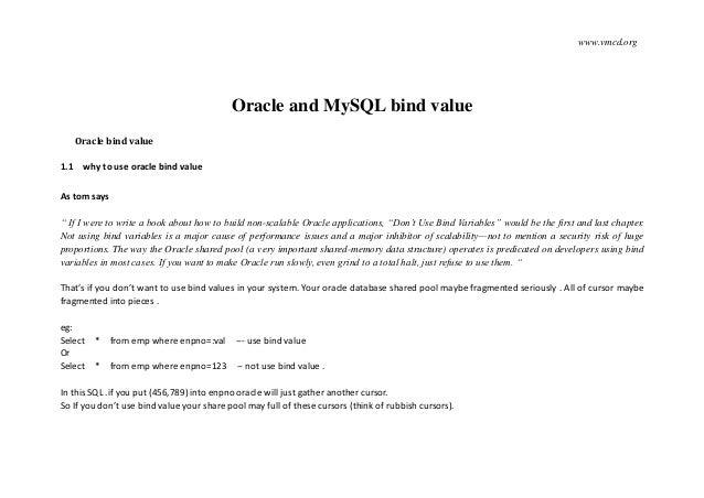 """www.vmcd.org Oracle and MySQL bind value Oracle bind value 1.1 why to use oracle bind value As tom says """" If I were to wri..."""