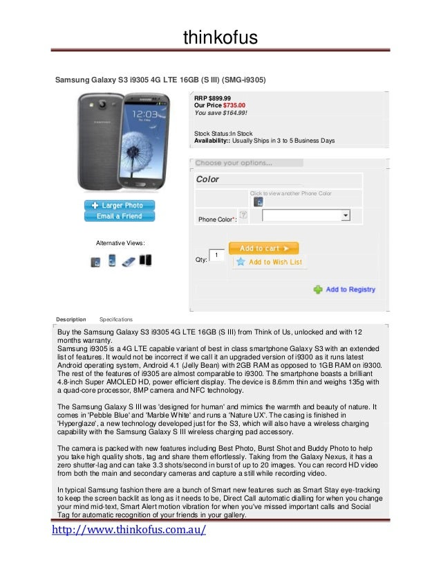thinkofusSamsung Galaxy S3 i9305 4G LTE 16GB (S III) (SMG-i9305)                                           RRP $899.99    ...