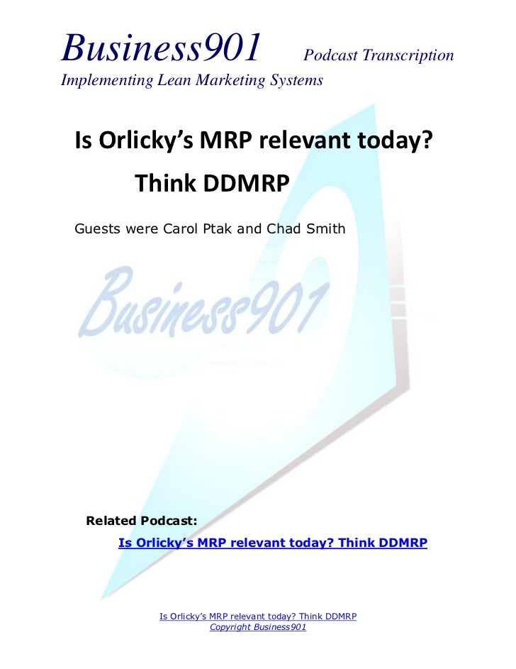 Business901                      Podcast TranscriptionImplementing Lean Marketing Systems Is Orlicky's MRP relevant today?...