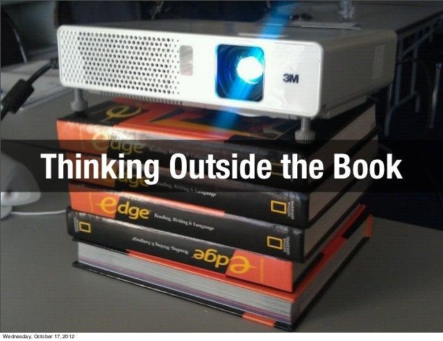 Thinking Outside the BookWednesday, October 17, 2012