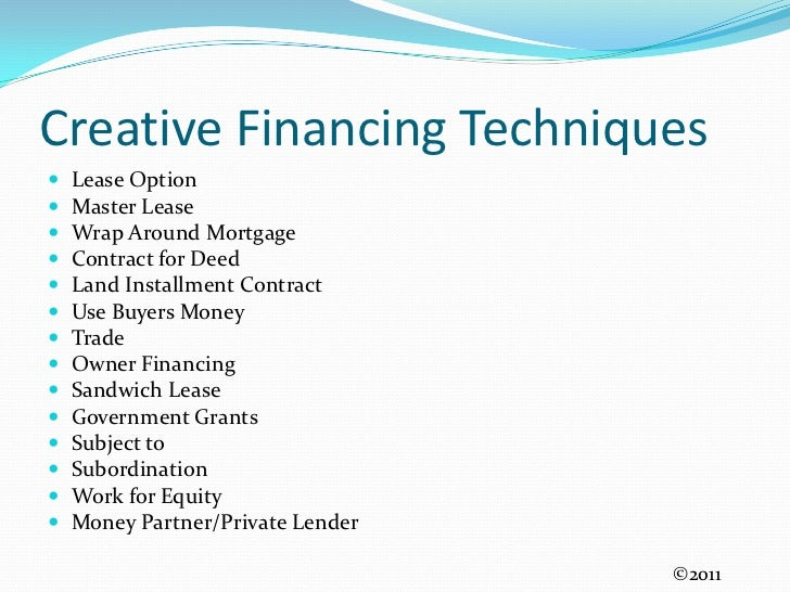 Creative Financing Techniques Pt 1