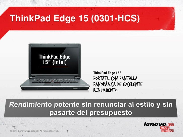 ThinkPad Edge 15 (0301-HCS)1   ©    • 2011 Lenovo Confidential. All rights reserved.