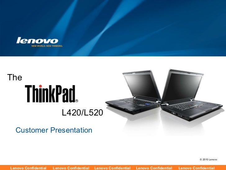 Customer Presentation The L420/L520