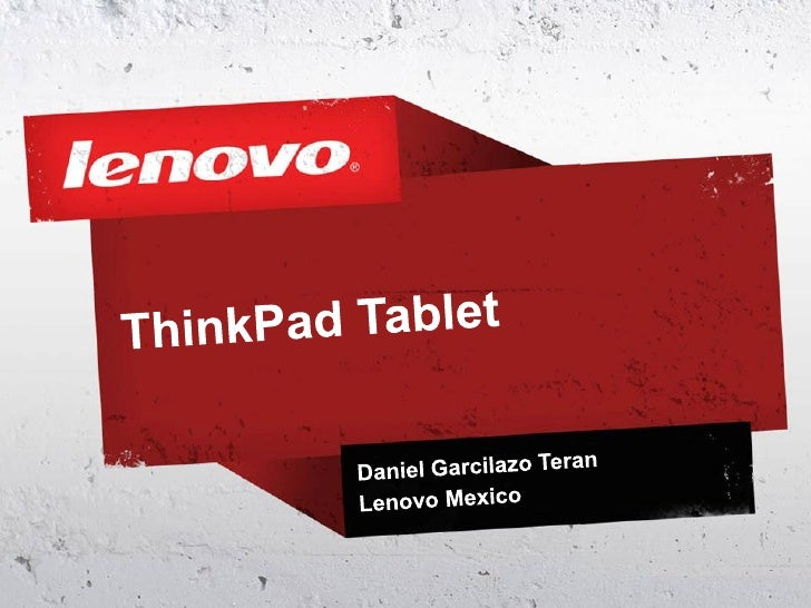 Tablet ThinkPad2   ©    • 2011 Lenovo Confidential. All rights reserved.