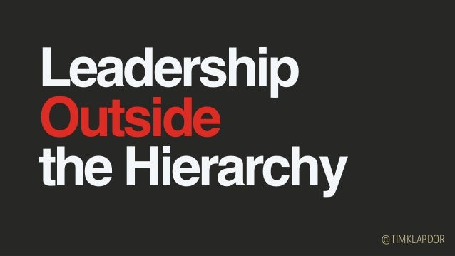 Leadership Outside the Hierarchy @TIMKLAPDOR
