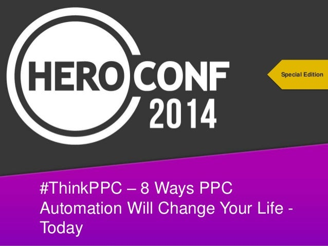 Special Edition  #ThinkPPC – 8 Ways PPC Automation Will Change Your Life #thinkppc Today