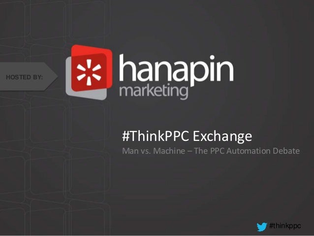 #thinkppc #ThinkPPC Exchange Man vs. Machine – The PPC Automation Debate HOSTED BY: