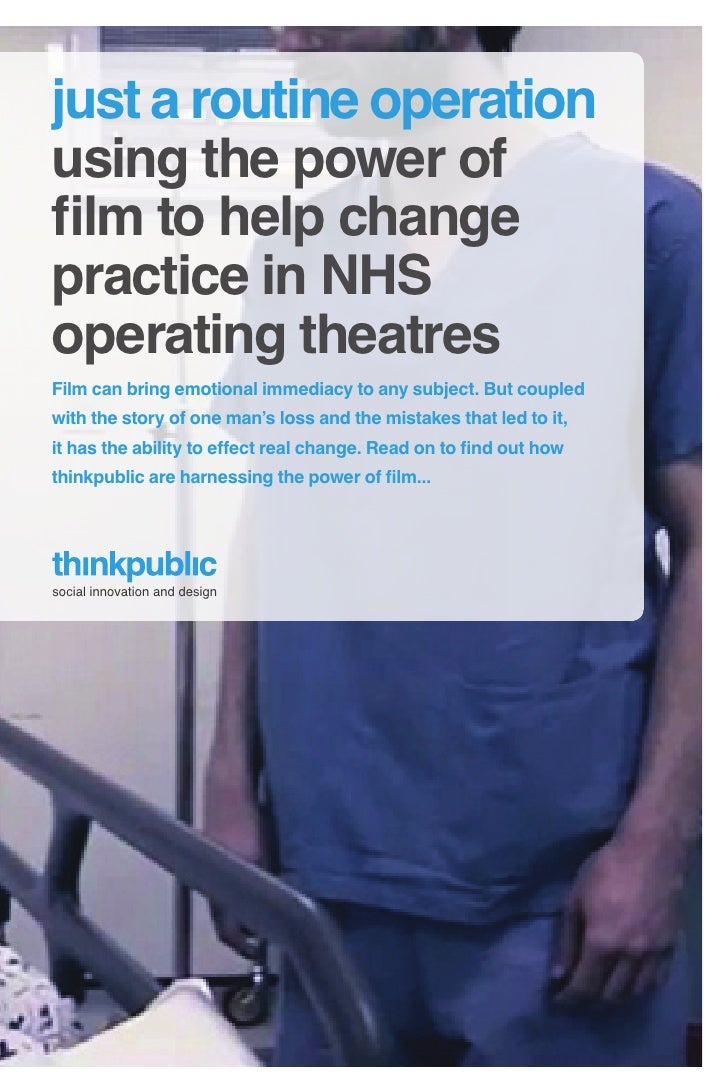 just a routine operation using the power of film to help change practice in NHS operating theatres Film can bring emotiona...
