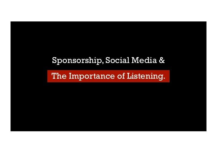 Sponsorship, Social Media &The Importance of Listening.