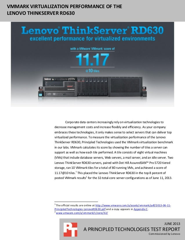 JUNE 2013A PRINCIPLED TECHNOLOGIES TEST REPORTCommissioned by LenovoVMMARK VIRTUALIZATION PERFORMANCE OF THELENOVO THINKSE...