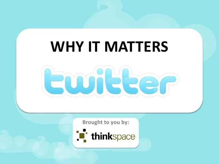 WHY IT MATTERS       Brought to you by: