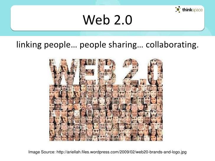 Web 2.0 linking people… people sharing… collaborating.        Image Source: http://ariellah.files.wordpress.com/2009/02/we...