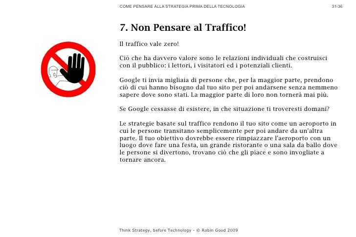 COME PENSARE ALLA STRATEGIA PRIMA DELLA TECNOLOGIA                        31-36     7. Non Pensare al Traffico! Il traffic...