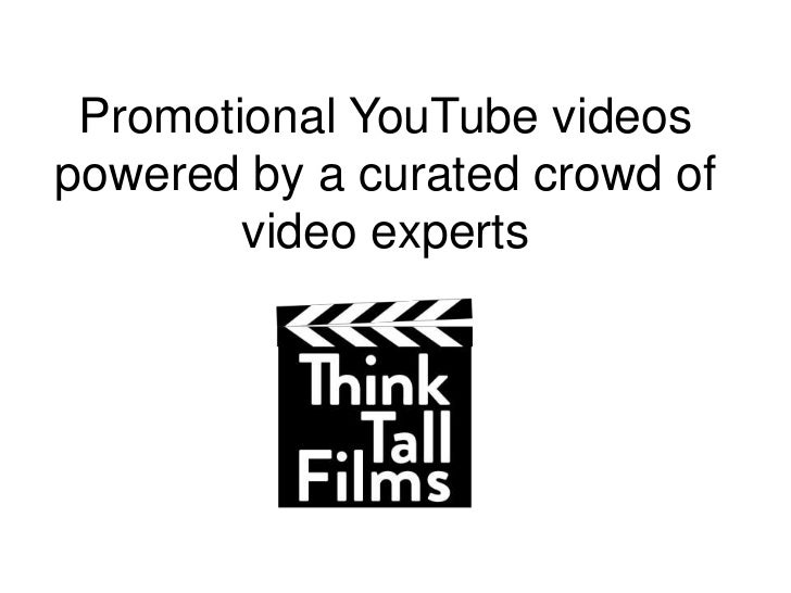 Promotional YouTube videospowered by a curated crowd of        video experts