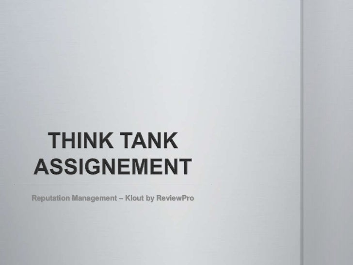 THINK TANK ASSIGNEMENT<br />Reputation Management – Klout by ReviewPro<br />
