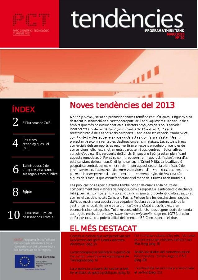 PROGRAMA THINK TANKMAIG 2013Nº 10Noves tendències del 2013se solen pronosticar noves tendències turístiques. Enguany shade...