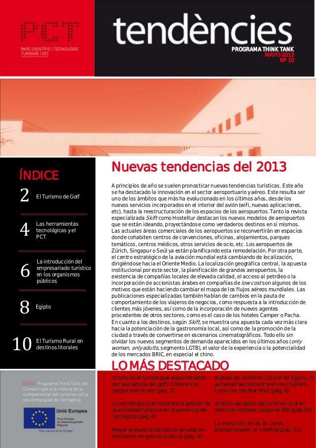 PROGRAMA THINK TANKMAYO 2013Nº 10Nuevas tendencias del 2013A principios de año se suelen pronosticar nuevas tendencias tur...