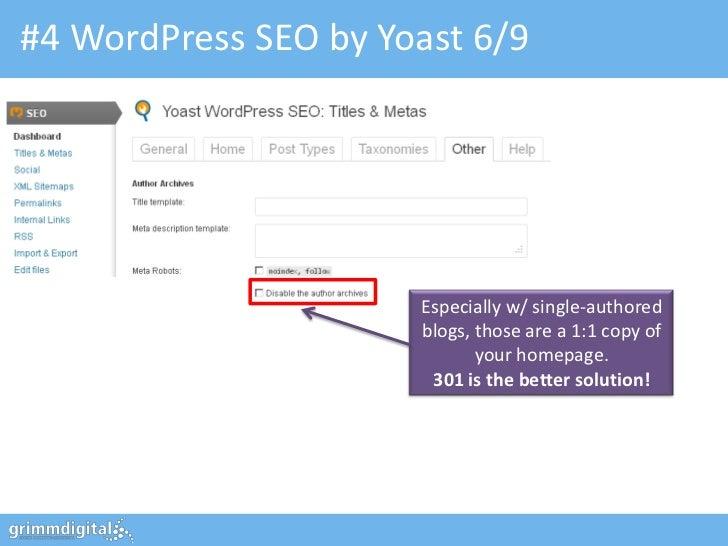 #4 WordPress SEO by Yoast 6/9                      Especially w/ single-authored                      blogs, those are a 1...