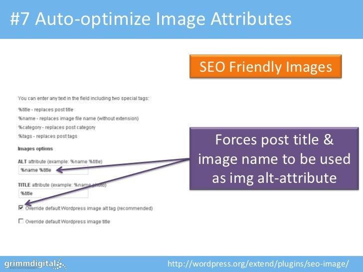 #7 Auto-optimize Image Attributes                          SEO Friendly Images                           Forces post title...