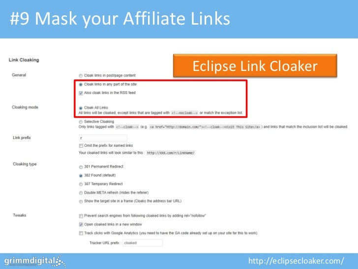 #9 Mask your Affiliate Links                       Eclipse Link Cloaker                               http://eclipsecloake...