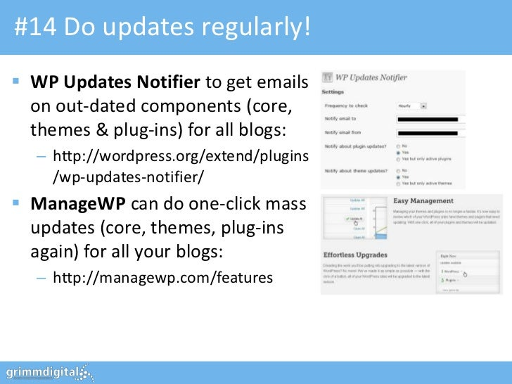 #14 Do updates regularly! WP Updates Notifier to get emails  on out-dated components (core,  themes & plug-ins) for all b...