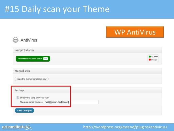 #15 Daily scan your Theme                                   WP AntiVirus                  http://wordpress.org/extend/plug...