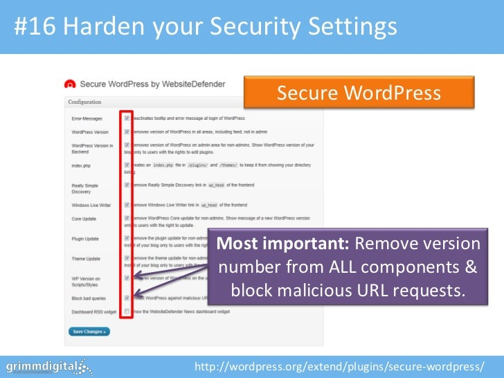 #16 Harden your Security Settings                              Secure WordPress                  Most important: Remove ve...