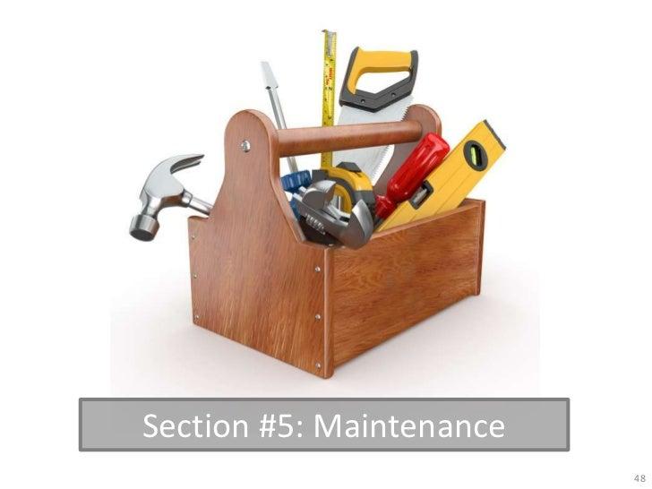 Section #5: Maintenance                          48