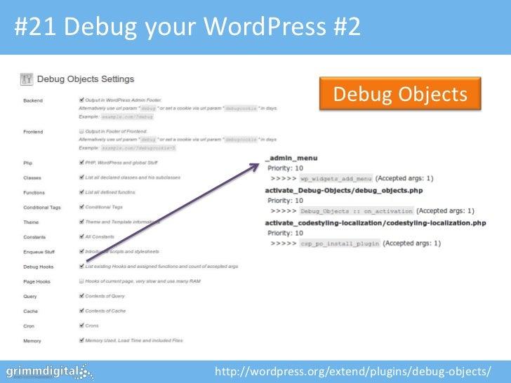 #21 Debug your WordPress #2                                    Debug Objects               http://wordpress.org/extend/plu...