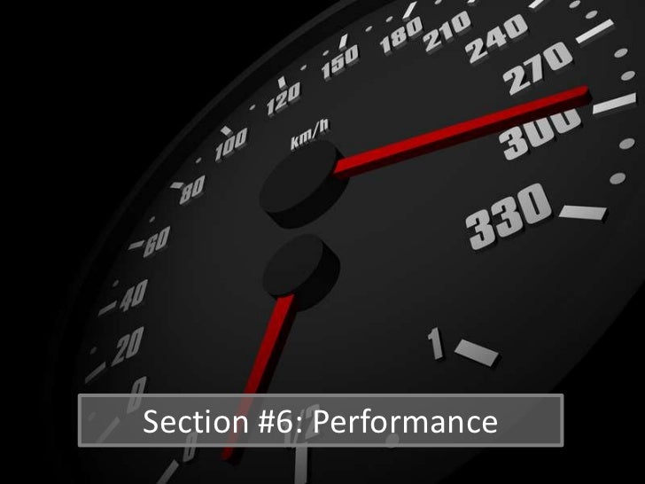 Section #6: Performance