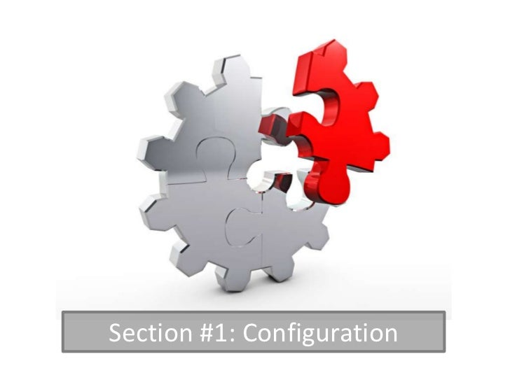 Section #1: Configuration
