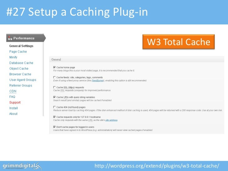 #27 Setup a Caching Plug-in                                     W3 Total Cache                http://wordpress.org/extend/...