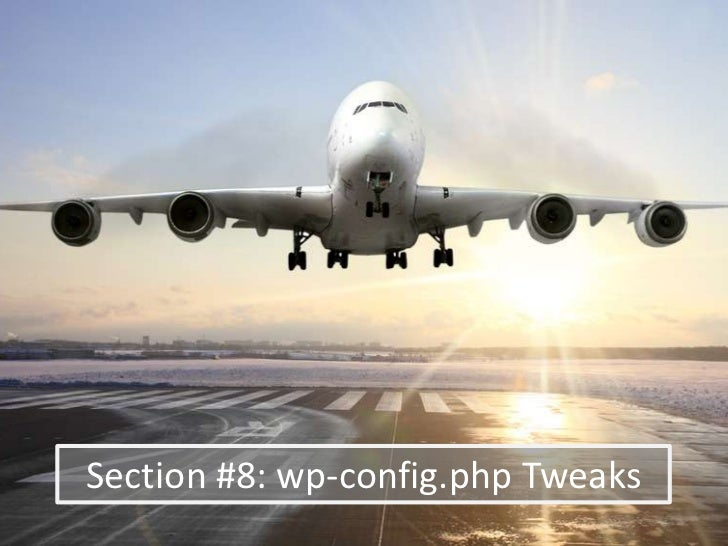 Section #8: wp-config.php Tweaks