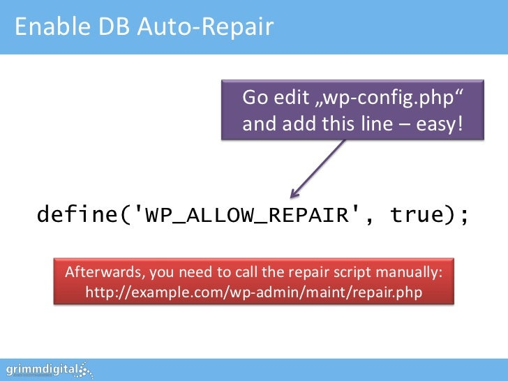 """Enable DB Auto-Repair                              Go edit """"wp-config.php""""                              and add this line ..."""