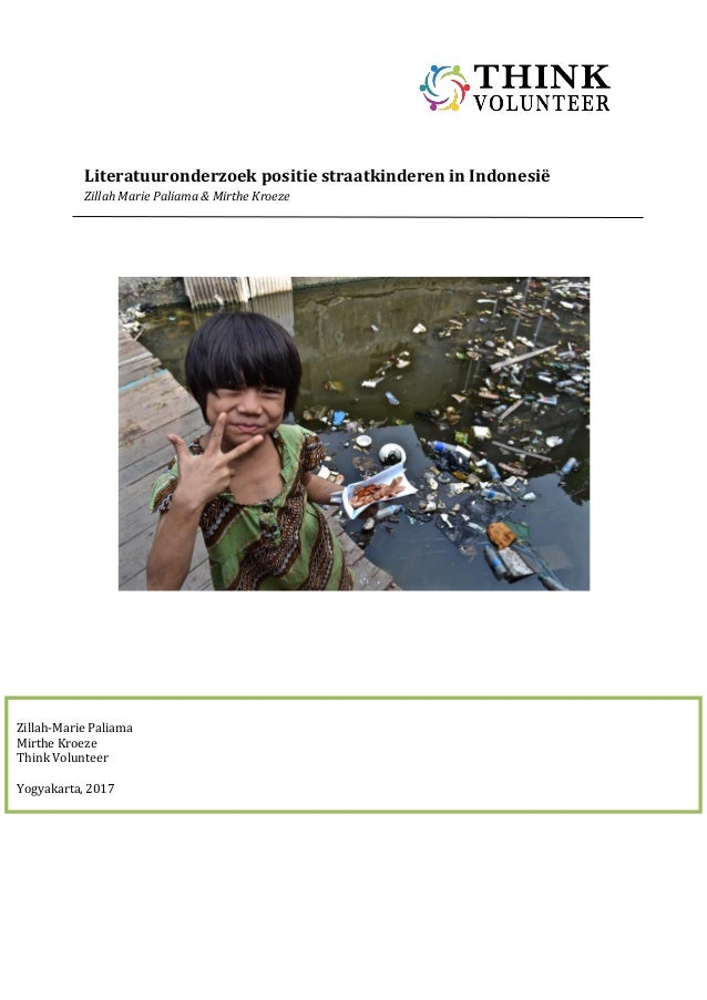 Literatuuronderzoek positie straatkinderen in Indonesië Zillah Marie Paliama & Mirthe Kroeze Zillah-Marie Paliama Mirthe K...
