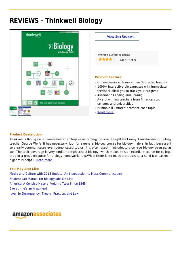 REVIEWS - Thinkwell BiologyViewUserReviewsAverage Customer Rating4.0 out of 5Product FeatureOnline course with more than 3...